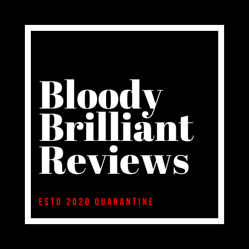 Bloody Brilliant Reviews